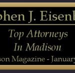 Steve Eisenberg selected as Top Madison Attorney